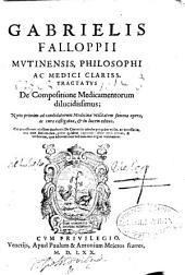 Gabrielis Falloppi ... De compositione medicamentorum dilucidissimus ...