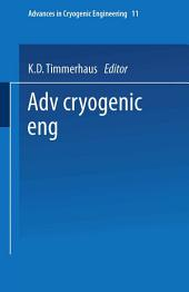 Advances in Cryogenic Engineering: Proceedings of the 1965 Cryogenic Engineering Conference Rice University Houston, Texas August 23–25, 1965