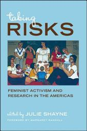Taking Risks: Feminist Activism and Research in the Americas