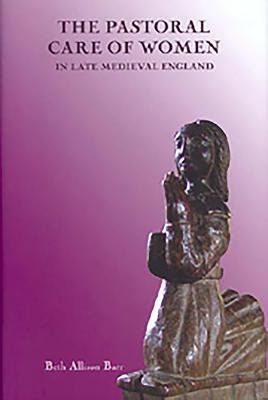 The Pastoral Care of Women in Late Medieval England PDF