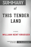 Summary of This Tender Land
