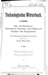 Technologisches Wörterbuch: Unter Mitwirkung hervorragender Fachmänner hrsg