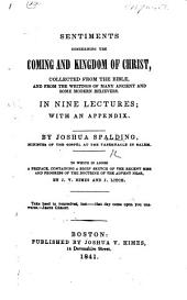 Sentiments concerning the Coming and Kingdom of Christ ... In nine lectures; with an appendix