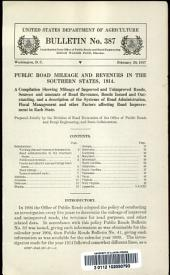 Public road mileage and revenues in the Southern States, 1914: a compilation showing mileage of improved and unimproved roads, sources and amounts of road revenues, bonds issued and outstanding, and a description of the systems of road administration, fiscal management and other factors affecting road improvement in each state