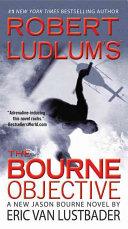 Robert Ludlum s  TM  The Bourne Objective