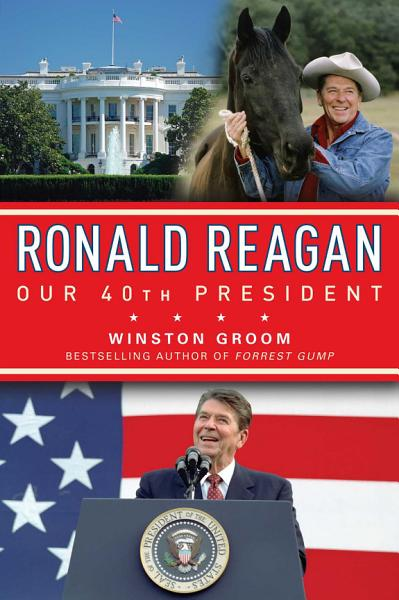 Download Ronald Reagan Our 40th President Book