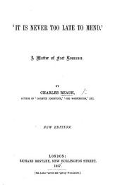 """It is Never Too Late to Mend."" A matter of fact romance"