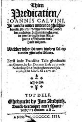 Thien predicatien, Ioannis Calvini,: in welcke onder andere de gheschiedenisse Melchisedechs ende den handel der rechtveerdighmakinghe, met de verclaringhe van Abrahams offerhande verhaelt worden ...