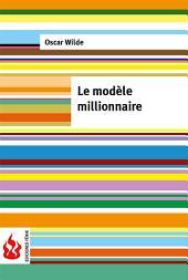 le modèle millionnaire (low cost). Édition limitée