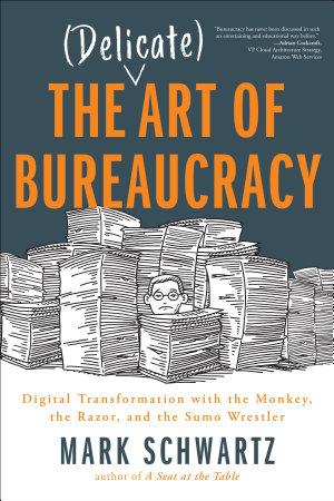 The  Delicate  Art of Bureaucracy