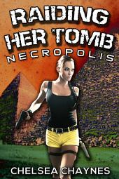 Raiding Her Tomb - Necropolis (Sci-fi Erotica / Action & Adventure Erotica)