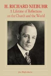 H. Richard Niebuhr: A Lifetime of Reflections on the Church and the World