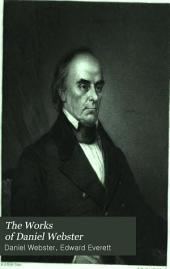 The Works of Daniel Webster: Volume 1