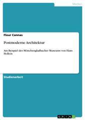 Postmoderne Architektur: Am Beispiel des Mönchengladbacher Museums von Hans Hollein