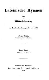 Lateinische Hymnen des Mittelalters: Bd. Heiligenlieder