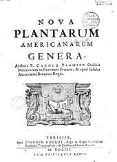 Nova plantarum americanarum genera, authore P. Carolo Plumier...