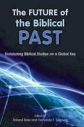 The Future of the Biblical Past: envisioning biblical studies on a global key