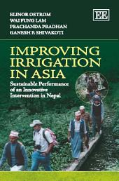 Improving Irrigation in Asia: Sustainable Performance of an Innovative Intervention in Nepal