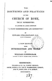 The doctrines and practices of the Church of Rome truly represented: in answer to a book [by J. Gother] entitled 'A papist misrepresented and represented'.