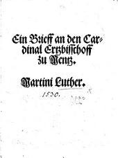 Ein Brieff an den Cardinal Ertzbisschoff zu Mentz. Martini Luther
