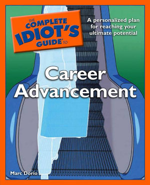 The Complete Idiot s Guide to Career Advancement