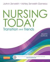 Nursing Today - E-Book: Transition and Trends, Edition 8