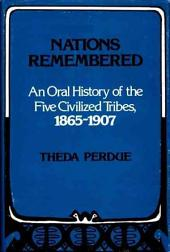 Nations Remembered: An Oral History of the Five Civilized Tribes, 1865-1907