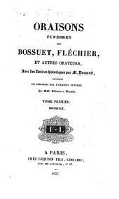 Oraisons funèbres de Bossuet, Fléchier, et autres orateurs: Volume1