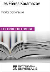Les Frères Karamazov de Fiodor Dostoïevski: Les Fiches de lecture d'Universalis