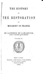 The history of the restoration of monarchy in France: Volume 4