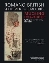 Romano-British Settlement and Cemeteries at Mucking: Excavations by Margaret and Tom Jones, 1965–1978