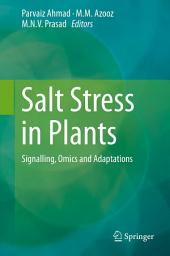 Salt Stress in Plants: Signalling, Omics and Adaptations