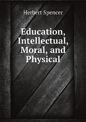 Education, Intellectual, Moral, and Physical