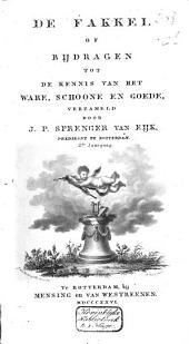 De Fakkel; of, Bijdragen tot de kennis van het ware, schoone en goede: Volume 2