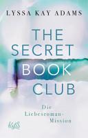 The Secret Book Club     Die Liebesroman Mission PDF