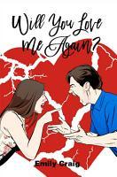 Will You Love Me Again  PDF