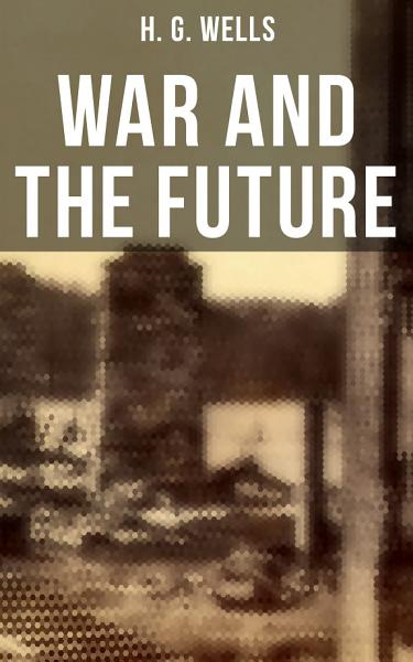 Download WAR AND THE FUTURE Book