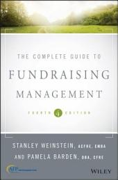 The Complete Guide to Fundraising Management: Edition 4