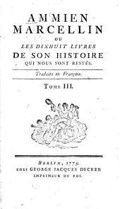 Ammien Marcellin: ou les dixhuit livres de son histoire qui nous sont restés, Volume3