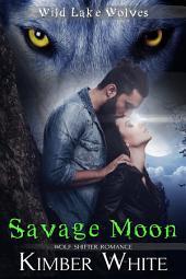 Savage Moon: Wolf Shifter Romance
