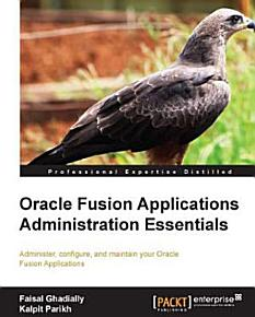 Oracle Fusion Applications Administration Essentials PDF