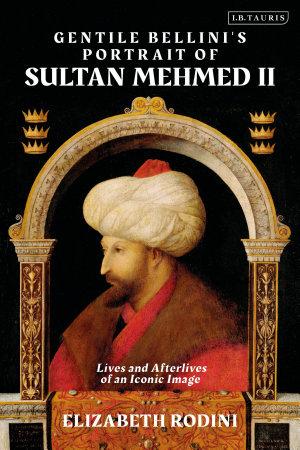 Gentile Bellini s Portrait of Sultan Mehmed II
