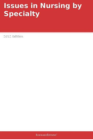 Issues in Nursing by Specialty  2012 Edition PDF