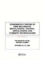 Tomorrows Trends In Fire Retardant Regulations Testing And Applications Book PDF