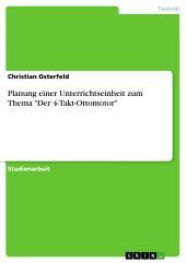 """Planung einer Unterrichtseinheit zum Thema """"Der 4-Takt-Ottomotor"""""""