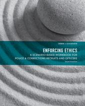 Enforcing Ethics: A Scenario-Based Workbook for Police & Corrections Recruits and Officers, Edition 4