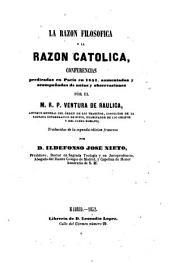 La Razón filosófica y la razón católica: conferencias predicadas en París en 1851, aumentadas y acompañadas de notas y asociaciones