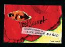 PostSecret  Confessions on Life  Death  and God