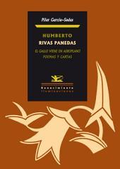 Humberto Rivas Panedas. El gallo viene en aeroplano.: Poemas y cartas mexicanas.