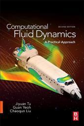Computational Fluid Dynamics: A Practical Approach, Edition 2